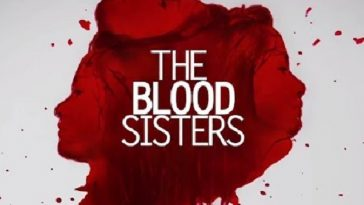 The Blood Sisters August 1, 2018 Pinoyflix