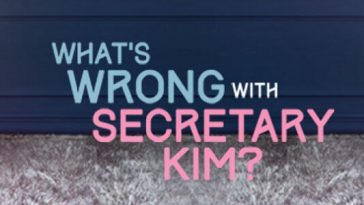 What's Wrong With Secretary Kim October 16, 2018 Pinoyflix