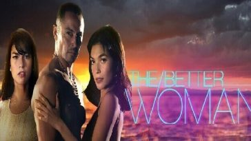 The Better Woman July 23, 2019 Pinoy Tambayan